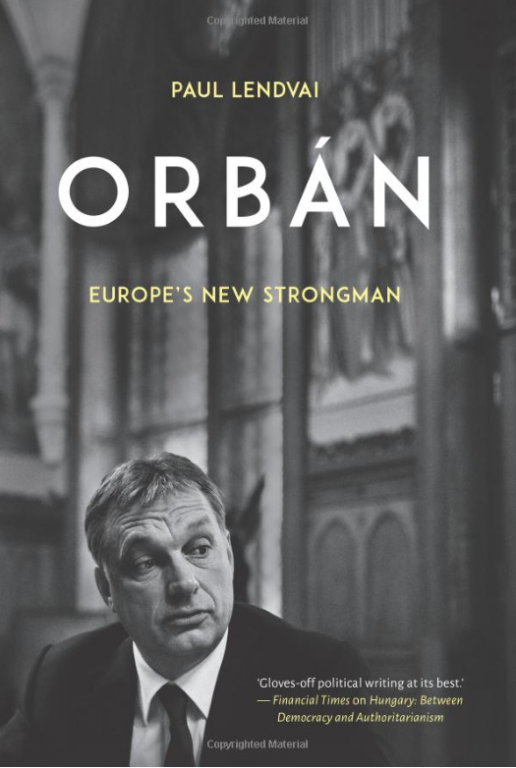Paul Lendvai, Orbán: Europe's New Strongman, C.Hurst&Co, UK 2017, 224 lk
