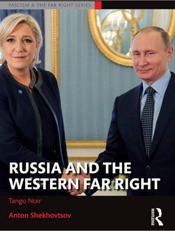 Anton Shekhovtsov. Russia and the Western Far Right. Tango Noir. Routledge, 2017. 294 lk