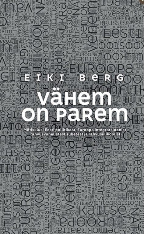 Eiki Berg. Vähem on parem. Varrak, 2019. 254 lk